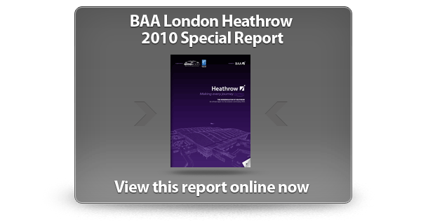 View the BAA London Heathrow 2010 Special Report online now